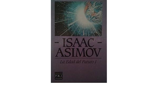 La Edad Del Futuro I: Amazon.es: Asimov,Isaac: Libros