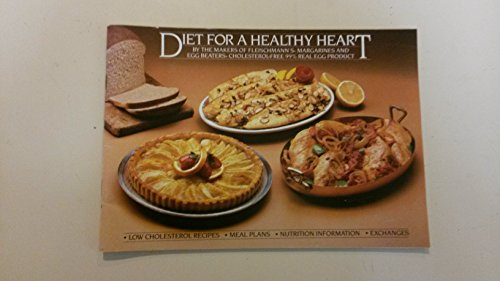 Diet for a Healthy Heart (by the makers of fleischmann's margarines and egg beaters cholesterol-free egg product) - Margarine Fleischmanns