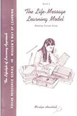 The Life Message Learning Model- Develop Formal Study: Book 3 (The Lifestyle of Learning Approach- Focus Resource Series, Wisdom's Way of Learning) (Approach) by Marilyn Howshall (1999-05-04) Paperback