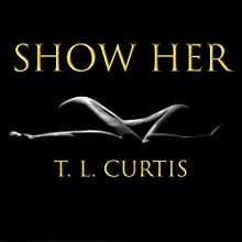Show Her Audiobook by T. L. Curtis Narrated by Don Abad
