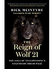 The Reign of Wolf 21: The Saga of Yellowstone's Legendary Druid Pack