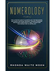 Numerology: The Ultimate Guide to Numerology for Beginners, Including the Divine Triangle, the Relationships and Dating Compatibility. Ideal to Discover the Connection to Astrology
