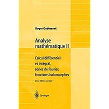 Analyse mathématique II: Calcul différentiel et intégral, séries de Fourier, fonctions holomorphes