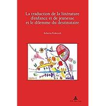 La traduction de la littérature d'enfance et de jeunesse et le dilemme du destinataire: Préface de Jean Perrot