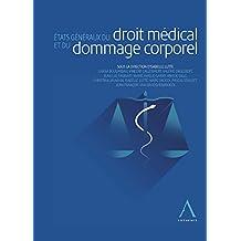 États généraux du droit médical et du dommage corporel: Droit belge (HORS COLLECTION) (French Edition)