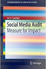 Social Media Audit: Measure for Impact (SpringerBriefs in Computer Science) by Urs E. Gattiker (2012-11-06) Paperback