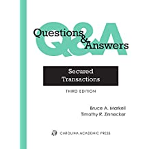 Questions & Answers: Secured Transactions, Multiple-Choice and Short-Answer Questions and Answers