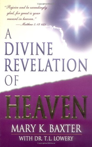 Book: Divine Revelation of Heaven by Mary Baxter