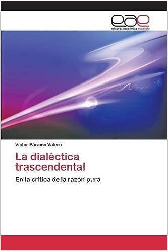 La dialéctica trascendental (Spanish Edition): Páramo Valero Víctor: 9783659093210: Amazon.com: Books