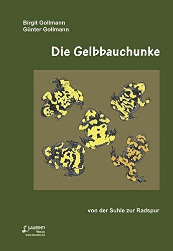 Die Gelbbauchunke: von der Suhle zur Radspur (Zeitschrift für Feldherpetologie - Beihefte)