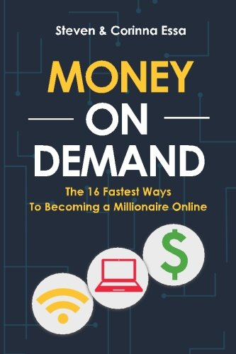 416 00eY1JL - Money On Demand: The 16 Fastest Way to Becoming a Millionaire Online