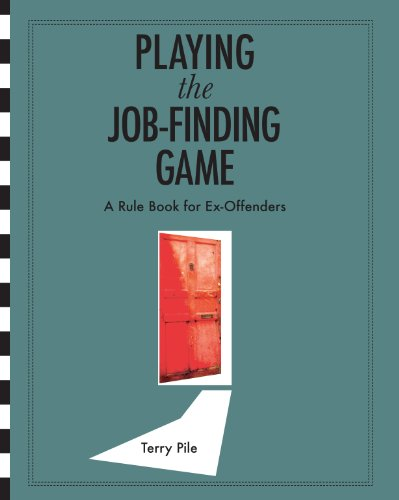 Marci Rule - Playing the Job-finding Game: A Rule Book for Ex-offenders
