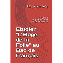 """Etudier """"L'Eloge de la Folie"""" au Bac de français: Analyse des chapitres essentiels de l'oeuvre d'Erasme"""