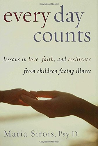 Every Day Counts: Lessons in Love, Faith, and Resilience From Children Facing Illness