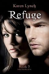 Refuge (Relentless) (Volume 2) by Lynch, Karen (2014) Paperback Paperback