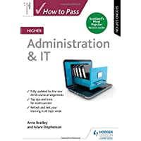 How to Pass Higher Administration & IT: Second Edition (How To Pass - Higher Level)