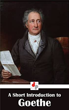 an introduction to the life of johann wolfgang goethe Johann wolfgang von goethe's gift for constant  less with the outward details of  goethe's life than with his  introduction to goethe that conveys the writer.
