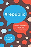 Image of #Republic: Divided Democracy in the Age of Social Media