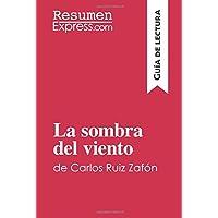 La sombra del viento de Carlos Ruiz Zafón (Guía de lectura): Resumen Y Análisis Completo (Spanish Edition)