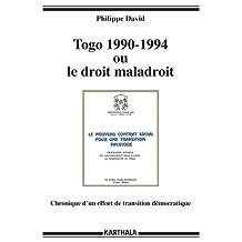 Togo 1990-1994 ou le Droit Maladroit: Chronique d'Un Effort