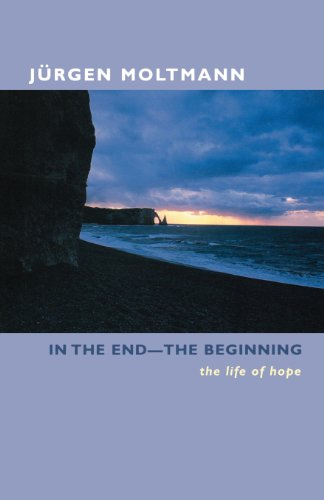 In the End-The Beginning: The Life of Hope