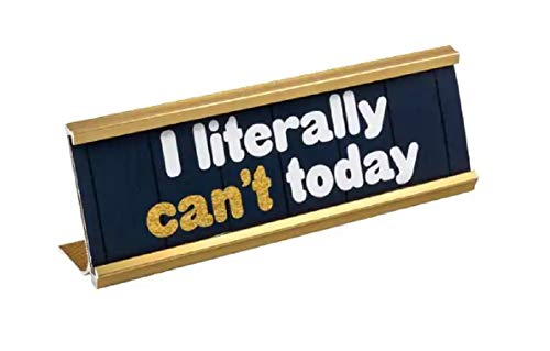 I Literally Can't Today - Stylish Black & Gold Desk Office Name Plate Plaque - Funny Humor Coworker Boss Gift Novelty Accessory - Stylish Gold Plate