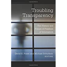 Troubling Transparency: The History and Future of Freedom of Information