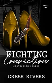 Fighting Conviction: A Brother's Best Friend Romantic Suspense (Conviction Series Book
