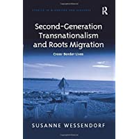 Second-Generation Transnationalism and Roots Migration (Studies in Migration and Diaspora)