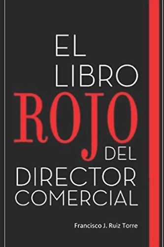 El libro rojo del director comercial: 33 pasos para el perfeccionamiento comercial de las empresas (Ventas) (Spanish Edition)