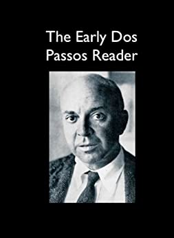 The Early Dos Passos Reader (Baltimore Authors Book 10) by [Dos Passos, John, Dos Passos, John Randolph]