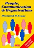 img - for People, Communication, and Organisations (Management and Communication Skills) by Desmond W. Evans (1990-05-01) book / textbook / text book