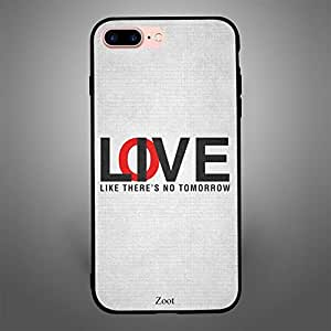 iPhone 7 Plus/ 8 Plus Case Cover Love Live Like there's no tomorrow, Zoot Printed Hard Back Cover TPU Trendy Modern Design Print with Quality Paint Color Pattern Long Lasting