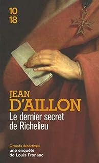 Les enquêtes de Louis Fronsac 15 : Le dernier secret de Richelieu, Aillon, Jean d'