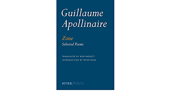 Zone by Guillaume Apollinaire And Ron Padgett And Peter Read ...