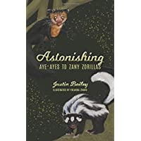 Astonishing Aye-Ayes to Zany Zorillas