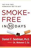 Smoke-Free in 30 Days, Daniel F. Seidman, 1439101116