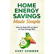 Home Energy Savings Made Simple: How to Save 25% or More on Your Energy Bills