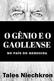 O Gênio e o Gaollense: no país do genocida