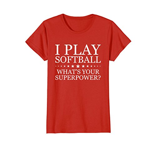 Womens I Play Softball What's Your Superpower Shirts - Softball T-S Small (Power Softballs)