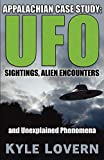 img - for Appalachian Case Study: UFO Sightings, Alien Encounters and Unexplained Phenomena book / textbook / text book
