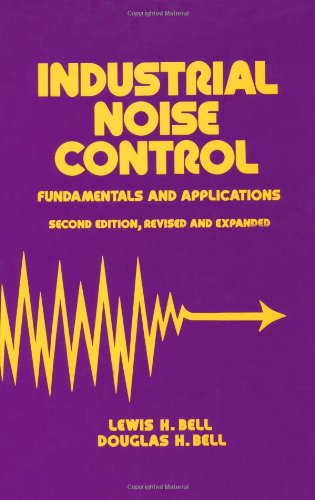 Industrial Noise Control: Fundamentals and Applications, Second Edition (Mechanical Engineering)