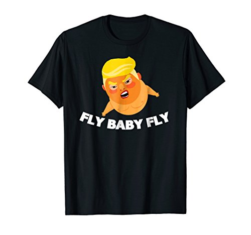 Trump Fly Baby Fly Funny T Shirt - Trump Babysitter