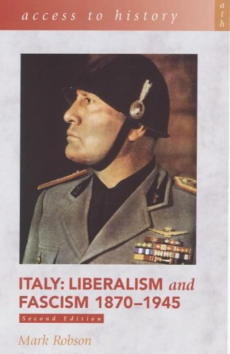 Read Online Italy: Liberalism and Fascism 1870-1945 (Access to History) PDF