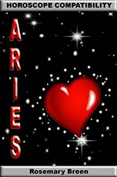 Longing for Zodiac Love: Horoscope Compatibility Book for Aries (Longing for Love in Your Astrology Star Sign: 12 Book Series) by [Breen, Rosemary]