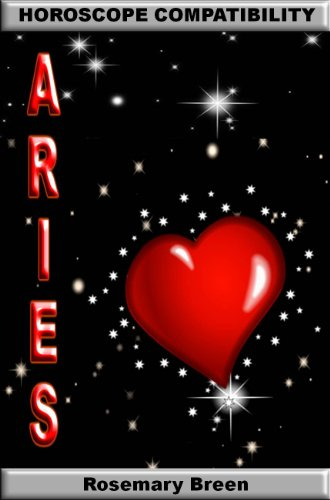 Longing for Zodiac Love: Horoscope Compatibility Book for Aries (Longing for Love in Your Astrology Star Sign: 12 Book Series)