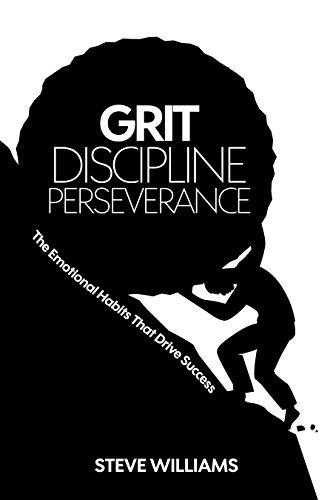 grit discipline perseverance the emotional habits that drive
