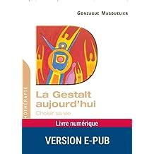 La Gestalt aujourd'hui (Psychologie dynamique) (French Edition)