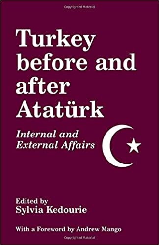 Turkey Before and After Ataturk: Internal and External Affairs (Middle Eastern Studies)