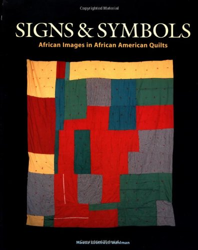 Signs and Symbols: African Images in African American Quilts (2nd (Hobby Sign)